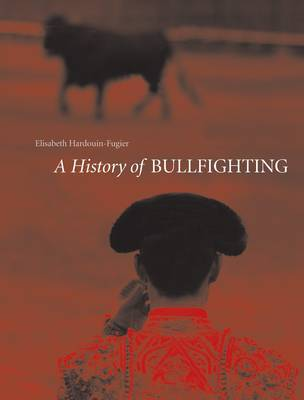 Bullfighting by Elisabeth Hardouin-Fugier