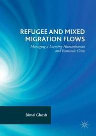 Refugee and Mixed Migration Flows by Bimal Ghosh