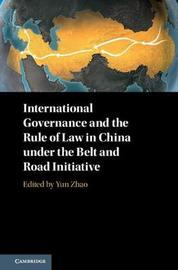 International Governance and the Rule of Law in China under the Belt and Road Initiative