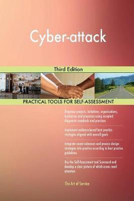 Cyber-Attack Third Edition by Gerardus Blokdyk