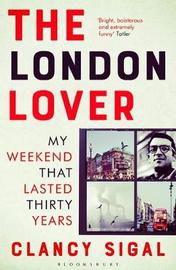The London Lover by Clancy Sigal