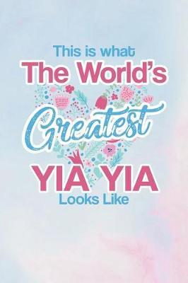 This Is What the World's Greatest Yia Yia Looks Like by Day Writing Journals