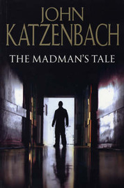 The Mad Man's Tale by John Katzenbach image