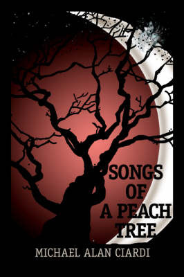 Songs of a Peach Tree by Michael Alan Ciardi image