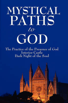 Mystical Paths to God by John Of the Cross St John of the Cross