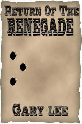 Return of the Renegade by Gary Lee