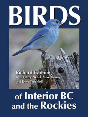 Birds of Interior BC and the Rockies by Richard Cannings