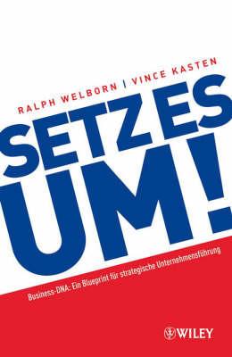 Setz Es Um!: Ein Blueprint Fur Strategische Unternehmensfuhrung by Ralph Welborn