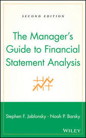 The Manager's Guide to Financial Statement Analysis by Stephen F. Jablonsky