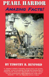 Pearl Harbor Amazing Facts! by Timothy B. Benford image