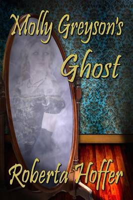 Molly Greyson's Ghost by Roberta Hoffer image
