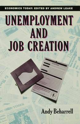 Unemployment and Job Creation by Andy Beharrell