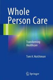 Whole Person Care by Tom A. Hutchinson image