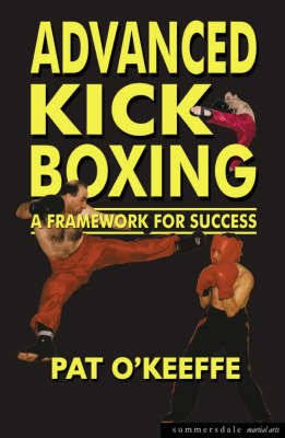 Advanced Kick Boxing by Pat O'Keefe