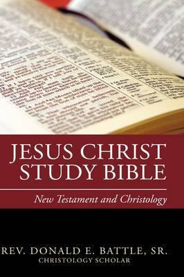 Jesus Christ Study Bible by Rev Donald E Battle Sr image
