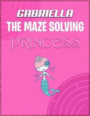 Gabriella the Maze Solving Princess by Doctor Puzzles image