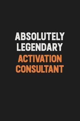 Absolutely Legendary Activation Consultant by Camila Cooper