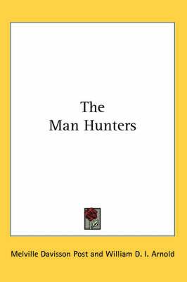 The Man Hunters by Melville Davisson Post image