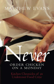 Never Order Chicken on a Monday by Matthew Evans image