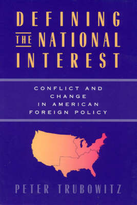 Defining the National Interest by Peter Trubowitz