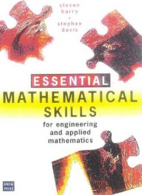 Essential Mathematical Skills: For Students of Engineering, Science and Applied Mathematics by Steven Barry image