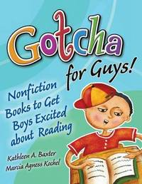 Gotcha for Guys! by Kathleen A Baxter