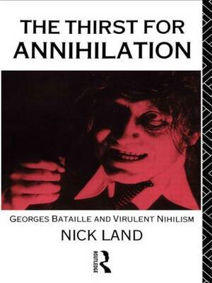 The Thirst for Annihilation by Nick Land image