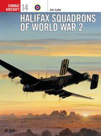 Halifax Squadrons of World War II by Jon Lake image