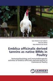 Emblica Officinalis Derived Tannins as Native Brms in Poultry by Kaleem Qari Muhammad