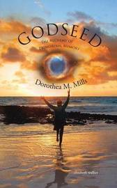 Godseed by Dorothea M Mills