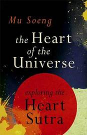 The Heart of the Universe by Mu Soeng image