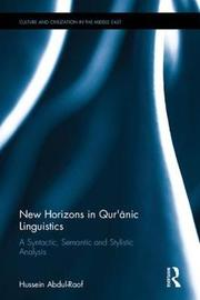 New Horizons in Qur'anic Linguistics by Hussein Abdul-Raof