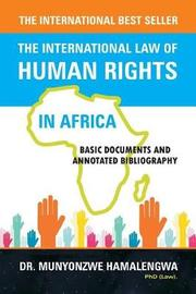 The International Law of Human Rights in Africa by Munyonzwe Hamalengwa image
