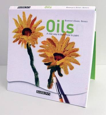 Oils: A New Way to Learn How to Paint