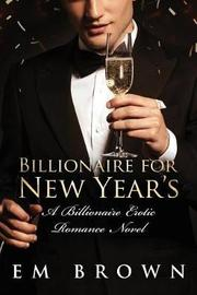 Billionaire for New Year's by Em Brown image