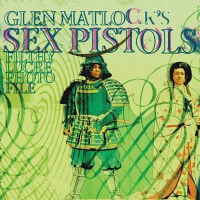 Glen Matlock's Sex Pistols Filthy Lucre Photofile by Glen Matlock