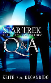 Star Trek: The Next Generation: Q & A by Keith R.A. DeCandido image