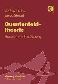 Quantenfeldtheorie by Wilfried Kuhn