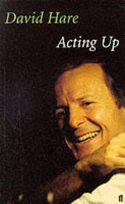Acting Up by David Hare