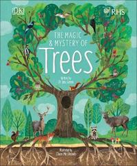 RHS The Magic and Mystery of Trees by Royal Horticultural Society