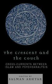 The Crescent and the Couch by Salman Akhtar image