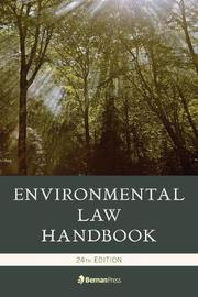 Environmental Law Handbook by Kevin A. Ewing
