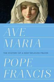 Ave Maria by Pope Francis