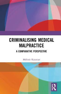 Criminalising Medical Malpractice by Melinee Kazarian