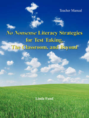 No Nonsense Literacy Strategies for Test Taking, The Classroom, and Beyond by Linda Fund image