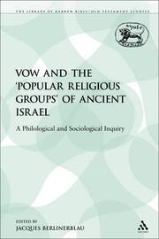 Vow and the 'Popular Religious Groups' of Ancient Israel by Jacques Berlinerblau