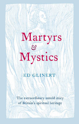 Martyrs and Mystics by Ed Glinert image