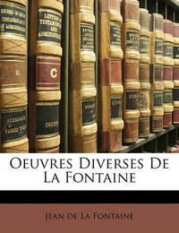 Oeuvres Diverses de La Fontaine by Jean de La Fontaine