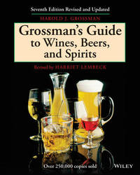 Grossman's Guide to Wines, Beers, and Spirits by Harold J. Grossman