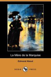 La Mere De La Marquise (Dodo Press) by Edmond About image